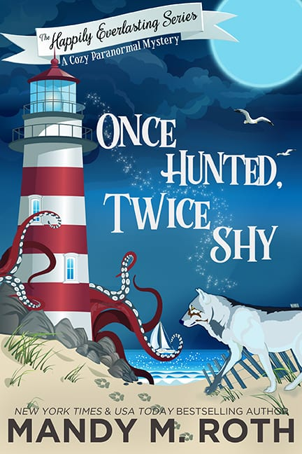 Once Hunted, Twice Shy Happily Everlasting Cozy Mystery Romance